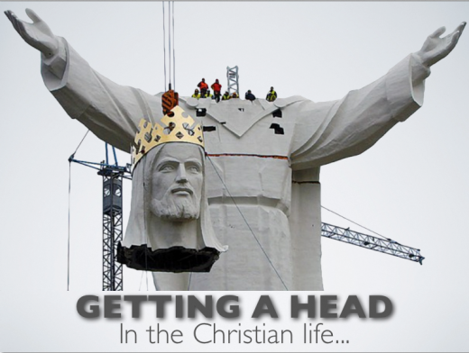 Getting a head in the Christian life