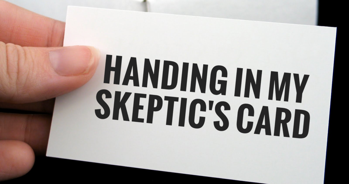 handing in my skeptics card